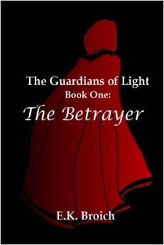 The Guardians of Light, Book One: The Betrayer (Second Edition)